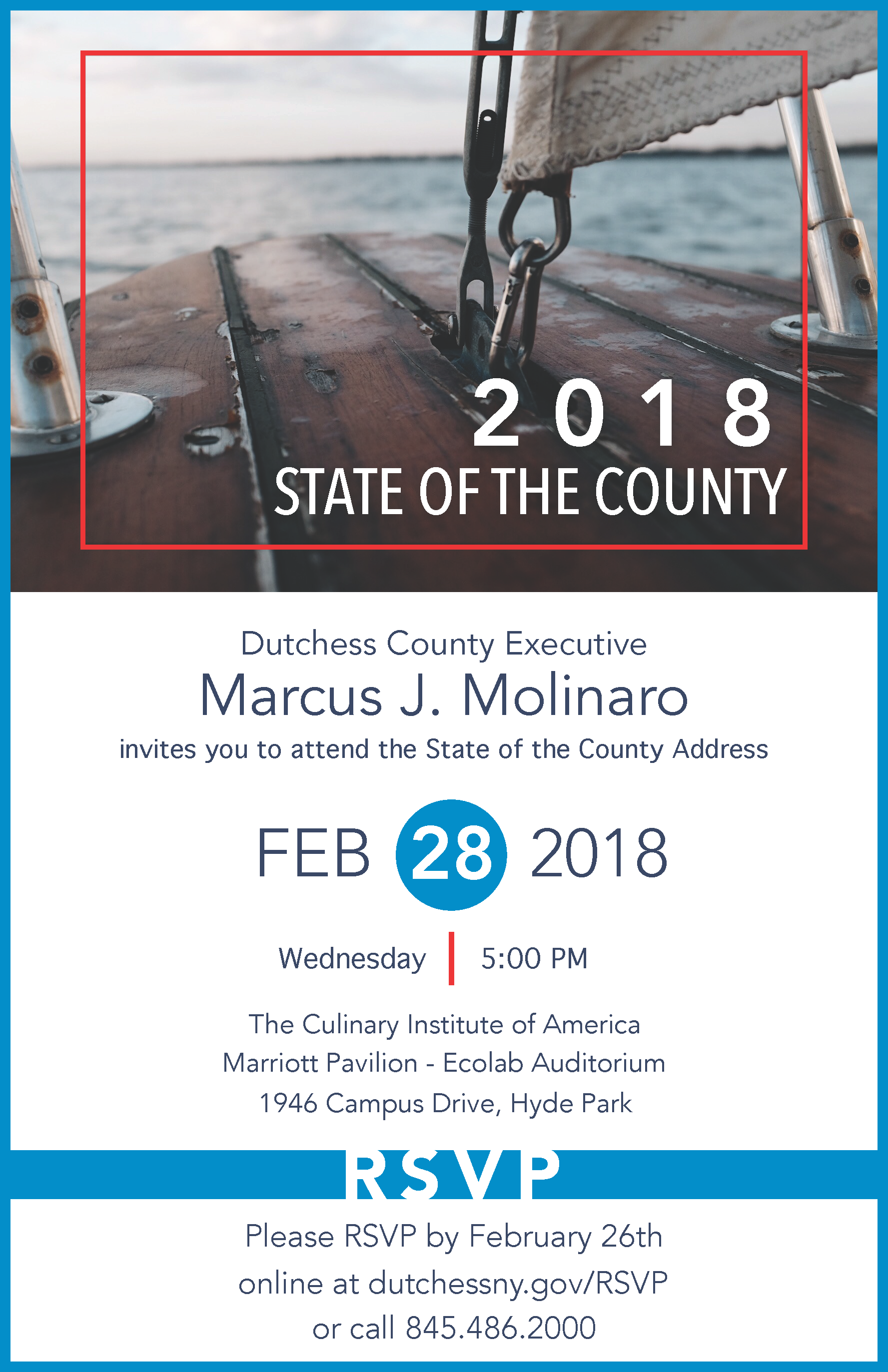 2018 State of the County Invitation Image.  Wednesday February 28th, 2018 at 5:00 PM at the Culinary Institute of America Marriot Pavilion - Ecolab Auditorium 1946 Campus Drive, Hyde Park.  RSVP by Feb. 26 at DutchessNY.gov/RSVP or call 845 486-2000
