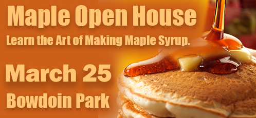 Maple Open House - March 25 at Bowdoin Park