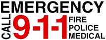EMERGENCY Call 9-1-1 Fire, Police, Medical