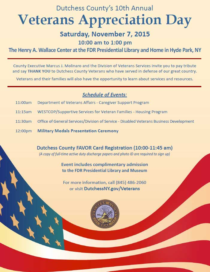 Dutchess County's 10th Annual Veterans Appreciation Day: Saturday, November 7 2015 - 10am to 1pm at The Henry A. Wallace Center at the FDR Presidential Library and Home in Hyde Park NY