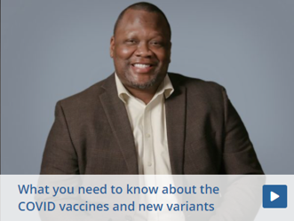 What you need to know about the COVID vaccines and new variants