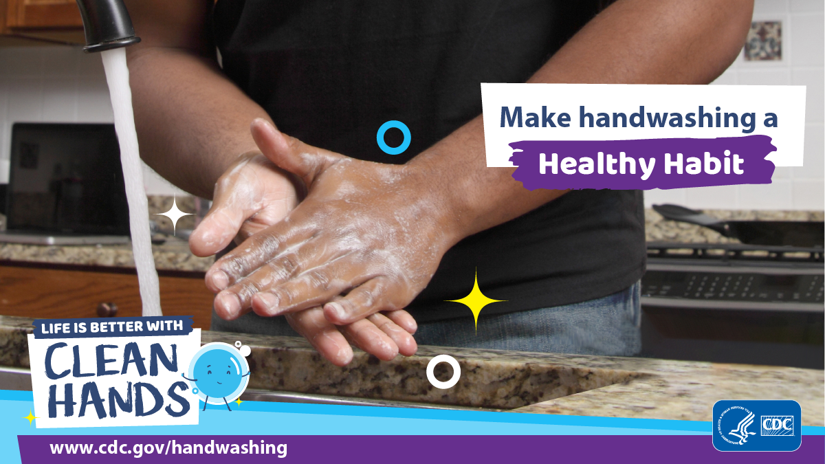 Make hand washing a healthy habit - cdc.gov/handwashing